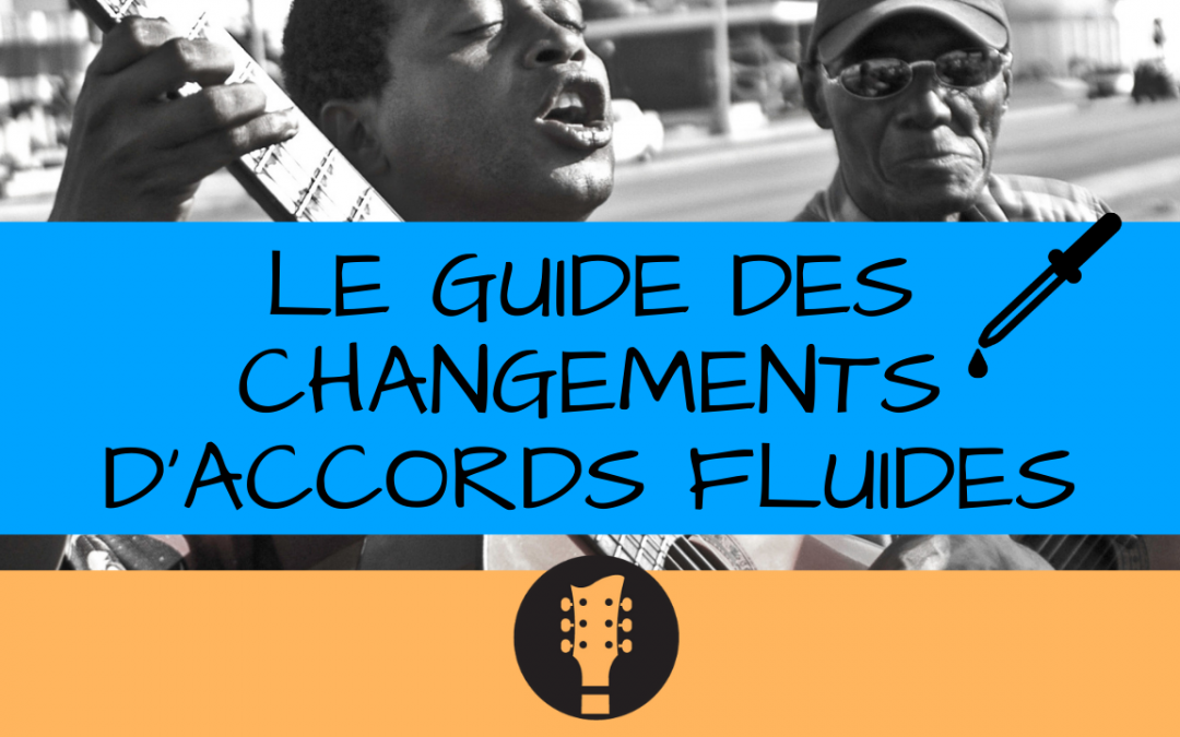 Le guide des changements d'accords fluides