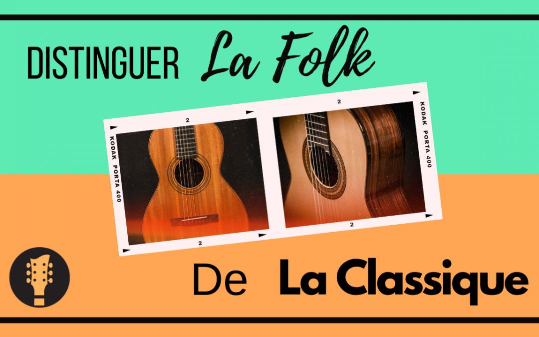 Distinguer la guitare folk de la classique